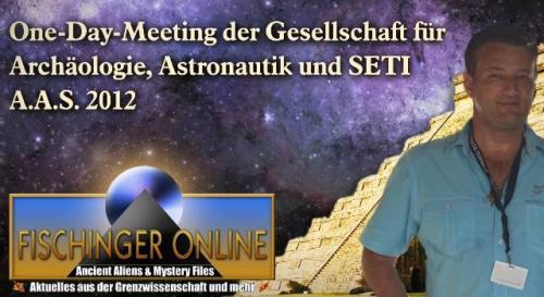 One Day Meeting der A.A.S. 2012 in Dresden - YouTube-Video und Programm (Bild: Exopolitik / L. A. Fischinger / Montage: L. A. Fischinger)