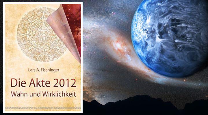 Die Akte 2012 reloaded - Weltuntergang, Nibiru, Maya-Kalender und anderer Unsinn zum 21. Dezember 2012
