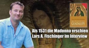 Interview der GEP eV zum Wunder von Guadalupe mit Lars A. Fischinger (Bild: L. A. Fischinger)
