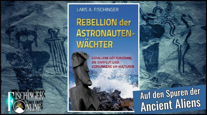 """VIDEO: Neues Ancient Aliens Buch: """"Rebellion der Astronautenwaechter"""""""