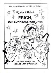"""Ebenfalls von R. Habeck: """"Erich, der Sonntagsforscher"""". Anlass war der 60. Geburtstag von E. v. Däniken (Bild: R. Habeck)"""