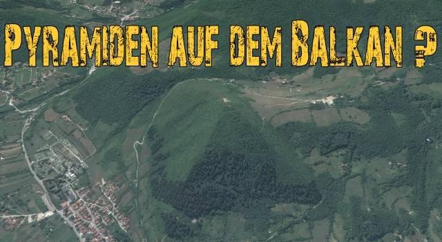 Die Pyramiden von Bosnien und versunkene Kulturen in Europa (Bild: Google Earth)