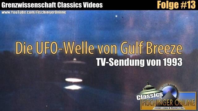 Grenzwissenschaft Classics Folge #13: Die UFO-Welle von Gulf Breeze. TV-Doku von 1993 zu den UFOs und UFO-Fotos Ende der 1980er in Florida (YouTube Video)