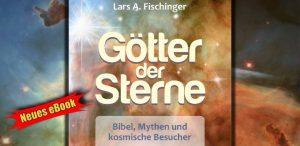 """War Gott ein Außerirdischer? Der Prä-Astronautik-Buchklassiker """"Götter der Sterne"""" von Lars A. Fischinger"""