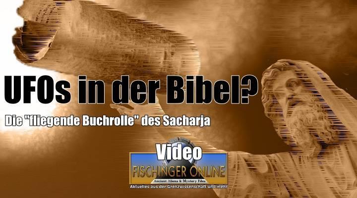 """VIDEO: UFOs in der Bibel? Die """"fliegende Buchrolle"""" des Sacharja: Ein zylindrisches Flugobjekt der Astronautengötter? (Bild & Montage: Fischinger-Online / gemeinfrei)"""