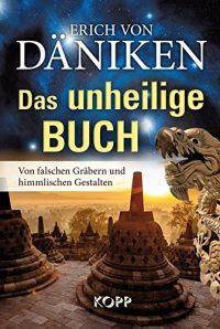 """Erich von Däniken: """"Das unheilige Buch"""""""
