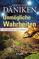 """Erich von Däniken: """"Unmögliche Wahrheiten: Von Südamerika nach anderswo"""""""