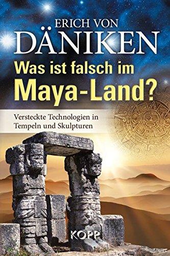 """Erich von Däniken: """"Was ist falsch im Maya-Land?"""" Im Shop von Grenzwissenschaft & Mystery Files von Fischinger-Online"""