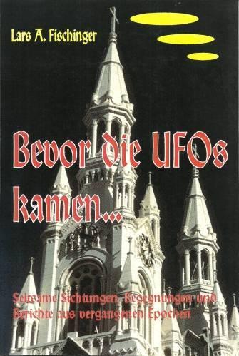 Lars-A.-Fischinger-Bevor-die-UFOs-kamen...