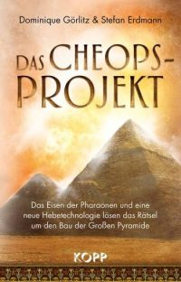 """Dominique Görlitz und Stefan Erdmann: """"Das Cheops-Projekt - Das Eisen der Pharaonen"""""""