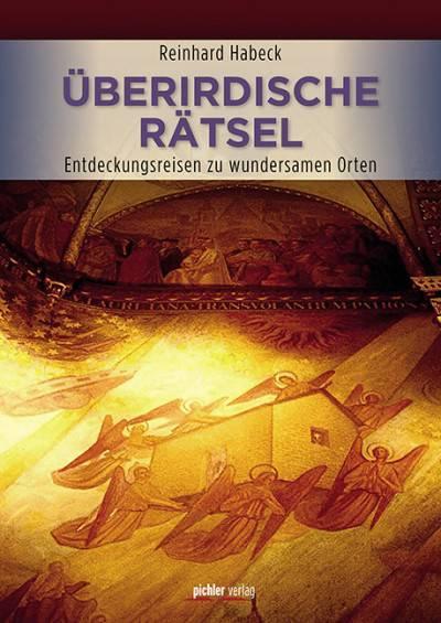 """Reinhard Habeck: """"Überirdische Rätsel: Entdeckungsreisen zu wundersamen Orten"""""""