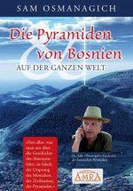 """Sam Osmanagich: """"Die Pyramiden von Bosnien & auf der ganzen Welt"""""""