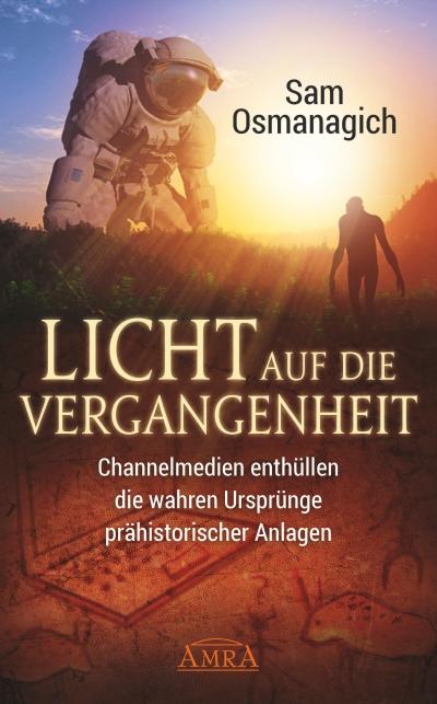 """Sam Osmanagich: """"Licht auf die Vergangenheit"""""""