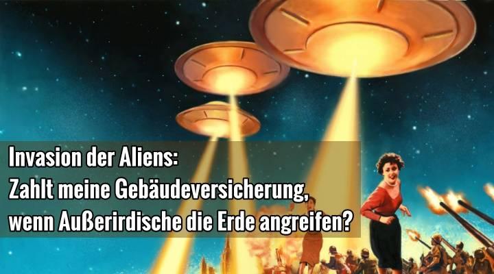 Alien-Invasion: Wer bezahlt mir eigentlich meine Schäden, wenn Außerirdische die Erde angreifen oder mir ein UFO auf das Hausdach fällt? (Bild: gemeinfrei)