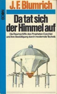 """""""Da tat sich der Himmel auf"""" - Das Raumschiff des Ezechiel nach Josef F. Blumrich"""