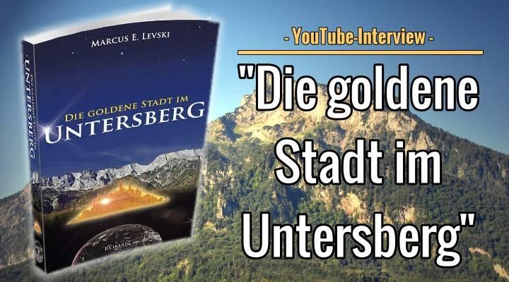 """Interview auf YouTube mit Marcus E. Levski zum Buch: """"Die goldene Stadt im Untersberg"""" (Bild: M. Rank / W. Betz / Montage: L. A. Fischinger)"""