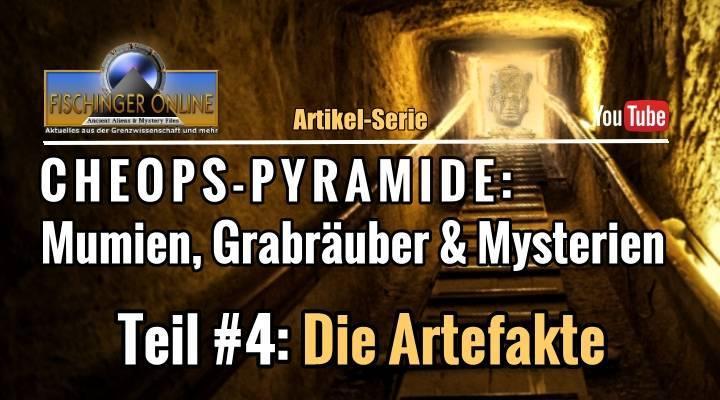 Die Cheops-Pyramide: Mumien Grabräuber und Mysterien - Artikel-Serie Teil #4: DIE ARTEFAKTE AUS DER PYRAMIDE