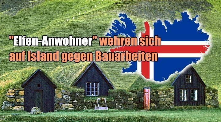 """Elfen wehren sich auf Island gegen unachtsame Bauarbeiten in ihrer """"Siedlung"""" (Bild: gemeinfrei / Montage: L. A. Fischinger)"""