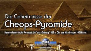 """""""Die Cheops-Pyramide: Mumien Grabräuber und Mysterien"""": Video-Zusammenfassung der Artikel-Serie von Lars A. Fischinger auf YouTube (Bild: gemeinfrei / Montage: L. A. Fischinger)"""