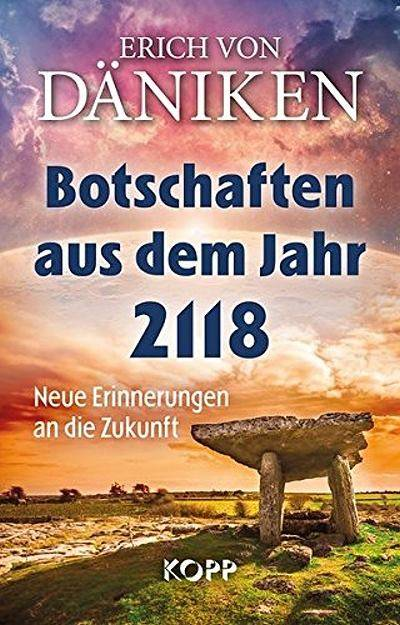 """Das neue Buch von Erich von Däniken: """"Botschaften aus dem Jahr 2118"""""""