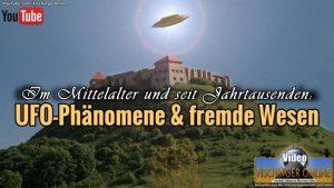 """YouTube-Video: UFOs und fremde Wesen im Mittelalter und seit Jahrtausenden: Das UFO-Phänomen ist uralt ... und keine moderne Erfindung einer """"Phantasten""""! (Bild & Montage: L. A. Fischinger)"""