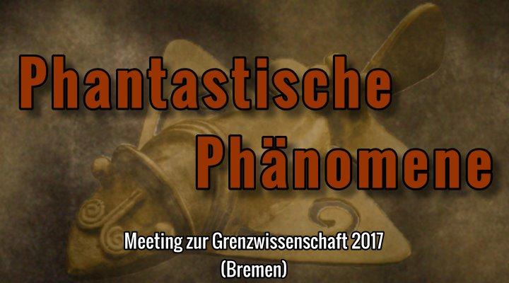 """Tagung """"Phantastische Phänomene"""": Der Meeting-Klassiker zur Grenzwissenschaft zum 22. Mal in Bremen Programm und Infos (Bild: L. A. Fischinger)"""