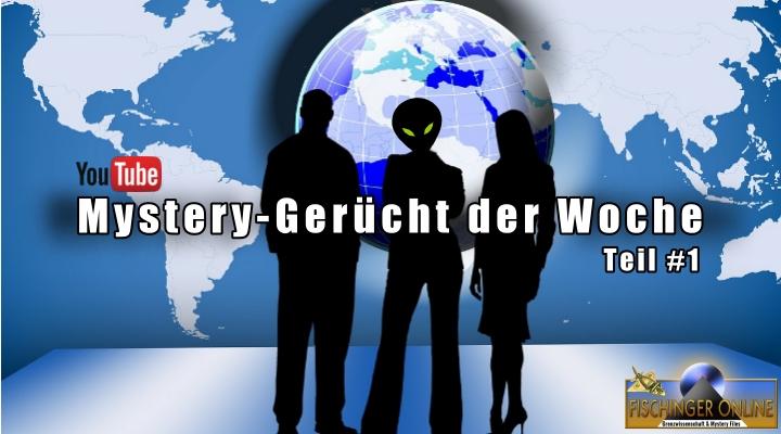 """YouTube-Reihe: """"Schon gehört…? Das Gerücht der Woche aus Grenzwissenschaft und Mystery Files"""", Teil #1"""