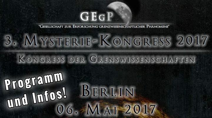 Der 3. grenzwissenschaftliche Kongress der GEgP findet am 6. Mai 2017 in Berlin statt - Hier das Programm und alle Infos dazu (Bild: Ch. Wellmann / Bearbeitung: L. A. Fischinger)