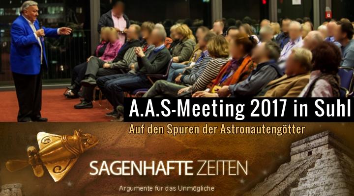 """Auf den Spuren der Astronautengötter: Das 1-Day-Meeting der """"Forschungsgesellschaft für Archäologie, Astronautik und SETI"""" 2017 - erste Infos (Bilder: A.A.S. / Montage: L. A. Fischinger)"""
