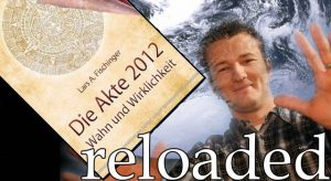 Die Akte 2012 reloaded - Weltuntergang, Nibiru, Maya-Kalender und anderen Unsinn zum 21. Dezember 2012