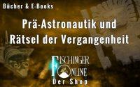 Prä-Astronautik & Rätsel der Vergangenheit