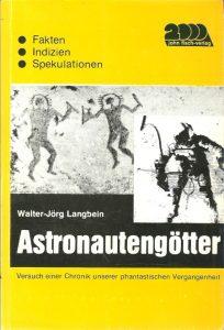 """""""Astronautengötter"""": Das erste Buch von Walter-Jörg Langbein der damit den Begriff """"Astronautengötter"""" bis heute prägte"""