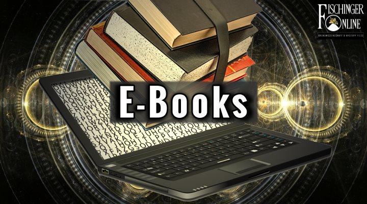 E-Books von Lars A. Fischinger zur Grenzwissenschaft, Mystery Files und mehr! (Bilder: gemeinfrei / Montage: Fischinger-Online)