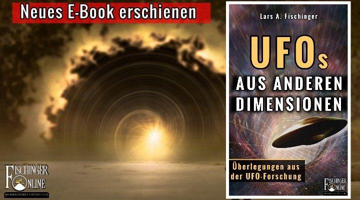 UFOs aus anderen Dimensionen? Neues E-Book von Lars A. Fischinger