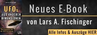 Neues E-Book von Lars A. Fischinger erschienen: UFOs aus anderen Dimensionen - alle Infos und Auszüge bei Grenzwissenschaft & Mystery Files HIER