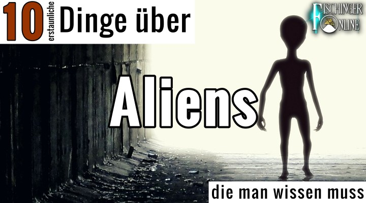 """Blog-Serie, Teil #3: """"10 (erstaunliche) Dinge die man wissen muss - über Aliens"""" (Bild: gemeinfrei / Montage: Fischinger-Online)"""