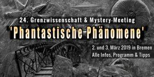 """""""Phantastische Phänomene"""" Nr. 24: Alle Infos und Programm zum GreWi- und Mystery-Meeting im März in Bremen (Bilder & Bearbeitung: Fischinger-Online)"""