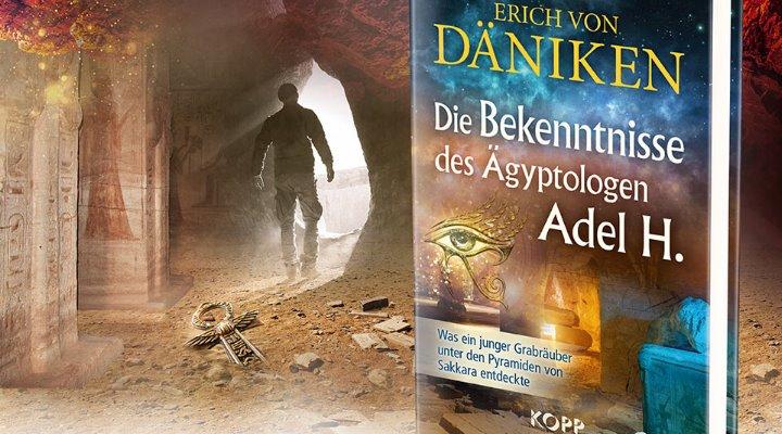 """Neues Buch von Erich von Däniken erschienen: """"Die Bekenntnisse des Ägyptologen Adel H. - Was ein junger Grabräuber unter den Pyramiden von Sakkara entdeckte"""" (Bild: Kopp Verlag)"""