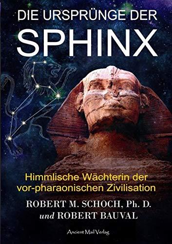 """Robert M. Schoch und Robert Bauval: """"Die Ursprünge der Sphinx"""""""