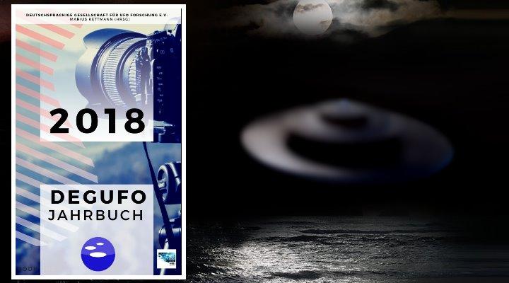 Deutsche UFO-Forscher der Organisation DEGUFO veröffentlichen UFO-Jahrbuch 2018 (Bilder: DEGUFO & PixaBay/gemeinfrei)