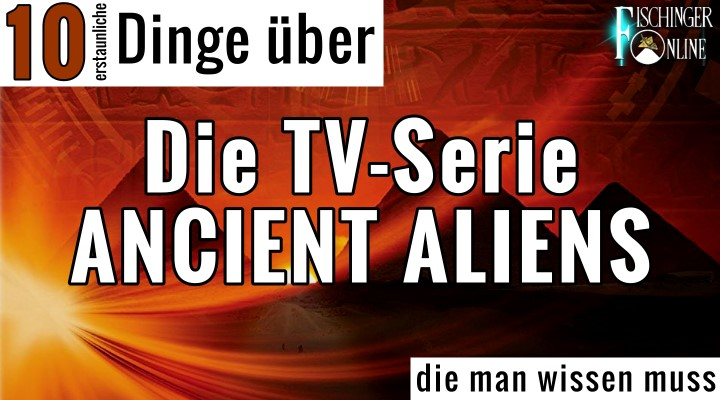 """Blog-Serie, Teil #4: """"10 (erstaunliche) Dinge die man wissen muss - über die TV-Serie """"Ancient Aliens"""" (Bild: gemeinfrei / Montage: Fischinger-Online)"""