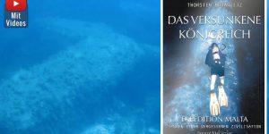 """""""Das versunkene Königreich Expedition Malta – Spuren einer vergessenen Zivilisation"""" (Bilder: Ancient Mail Verlag & Th. Morawietz)"""