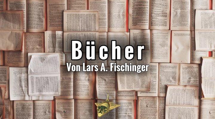 Bücher zur Grenzwissenschaft, Prä-Astronautik, UFO/Aliens und den Mysterien der Welt von dem Jäger des Phantastischen Lars A. Fischinger