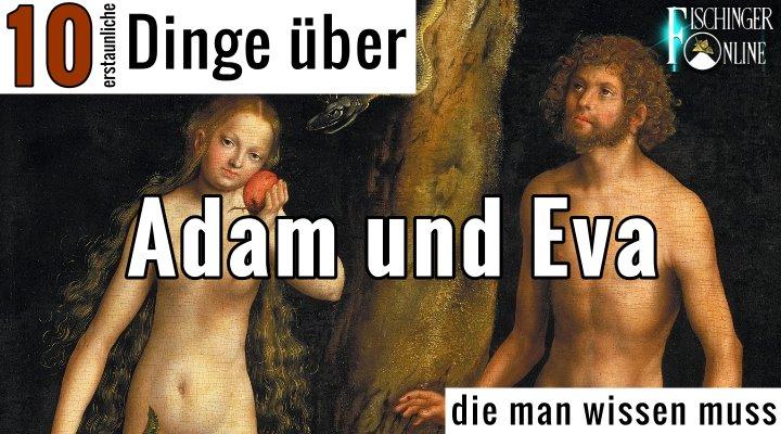 """Blog-Serie, Teil #5: """"10 (erstaunliche) Dinge die man wissen muss - über Adam und Eva (Bild: gemeinfrei / Montage: Fischinger-Online)"""