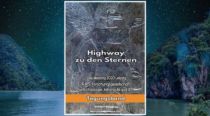 """""""Highway zu den Sternen"""": Tagungsband des Jahresmeeting der """"Forschungsgesellschaft für Archäologie, Astronautik und SETI"""" 2020 erschienen - alles zum Buch und der Tagung"""